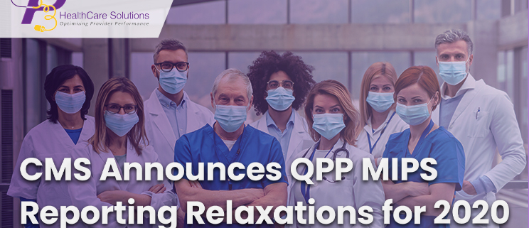 QPP MIPS 2020, MIPS 2020, MIPS Qualified Registries, MIPS and Macra, CMS announces, Medicare Quality Reporting, coronavirus pandemic, healthcare industry