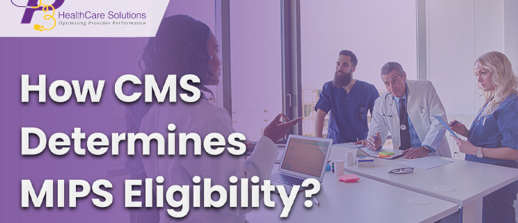 CMS updates, QPP MIPS, MIPS Data Submission, MIPS 2020, Eligible physicians, professional healthcare services, QPP MIPS 2020, medical practice