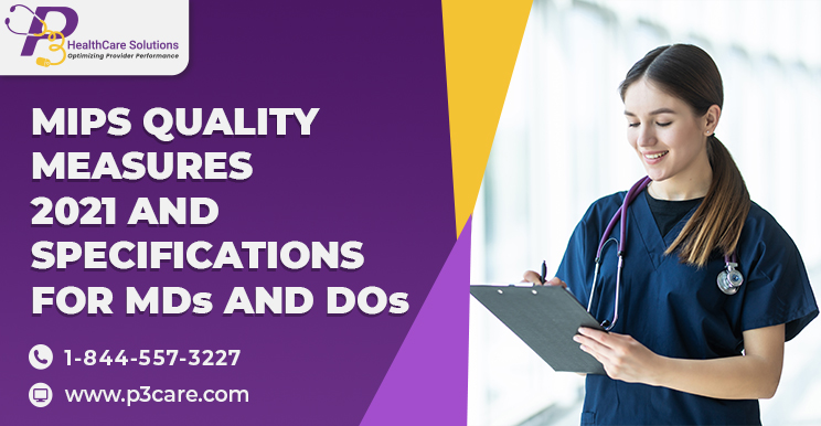 Healthcare Solutions, MIPS 2021, MIPS 2021 Reporting, MIPS Consultant, MIPS consulting firm, MIPS data submission, MIPS incentives, MIPS qualified registry, MIPS Quality Measures, MIPS Quality Measures 2021, MIPS quality reporting, MIPS registry, MIPS solutions, QPP MIPS 2021, submit mips data