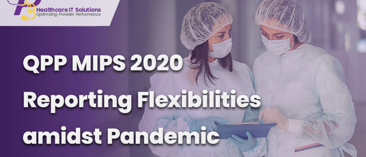 QPP MIPS 2020 Reporting, CMS Update, healthcare system, eligible physicians, MIPS 2020 Reporting, MIPS 2020 data submission, MIPS 2020 data submission process
