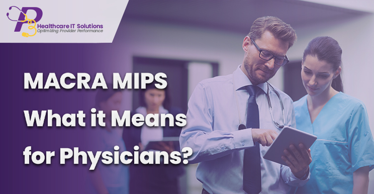 MACRA MIPS, QPP MIPS, MIPS Reporting, MIPS program, MIPS data submission, MIPS Qualified Registry, MIPS consultants, MIPS solutions, How to Report MIPS Data, healthcare services, Promoting Interoperability